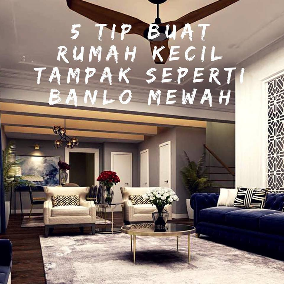reka bentuk hiasan dalaman teres home interior design services Deco Rumah Kecil u2013 5 tips Hiasan Dalaman Rumah KECIL Tampil MEWAH